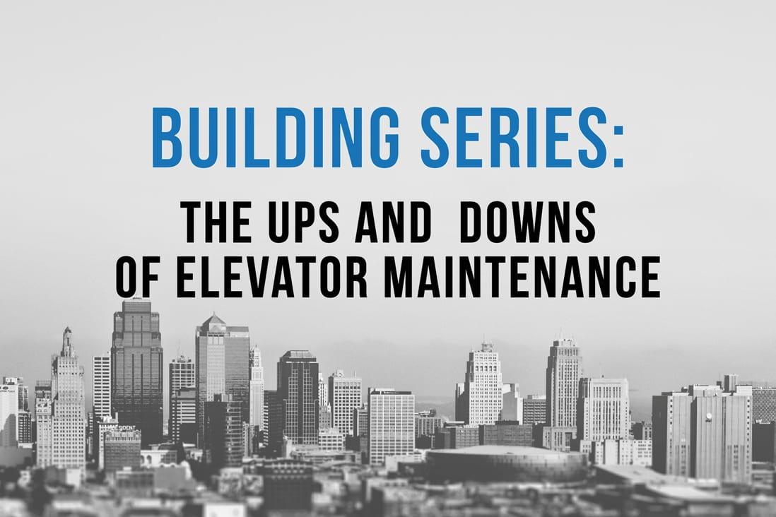 Ups & Downs of Elevator Maintenance